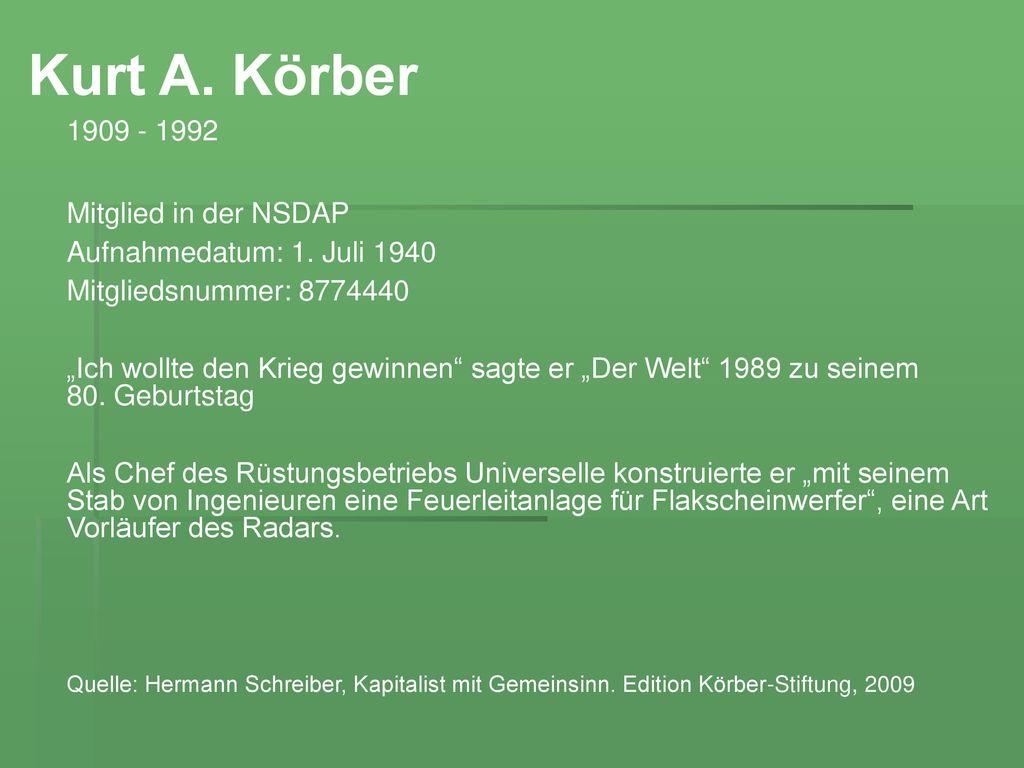Kurt A. Körber 1909 - 1992 Mitglied in der NSDAP