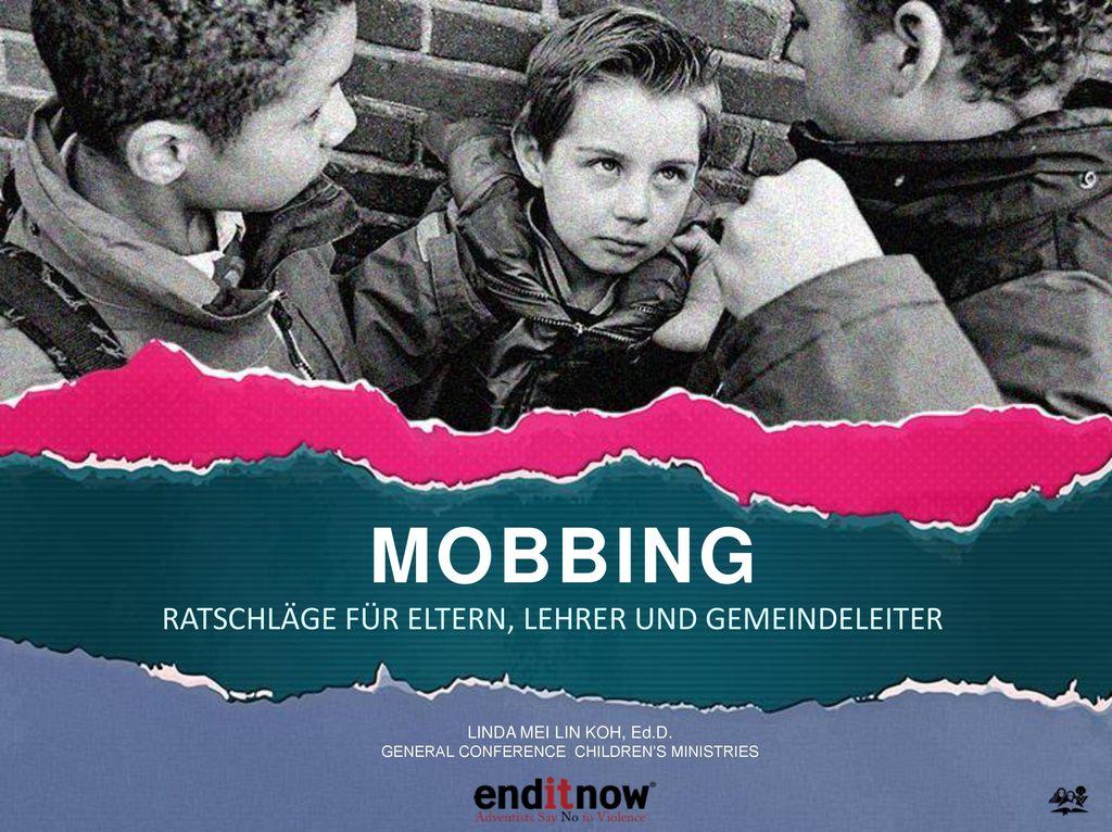 MOBBING RATSCHLÄGE FÜR ELTERN, LEHRER UND GEMEINDELEITER