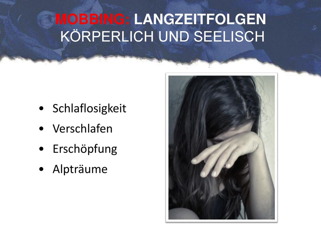 MOBBING: LANGZEITFOLGEN KÖRPERLICH UND SEELISCH