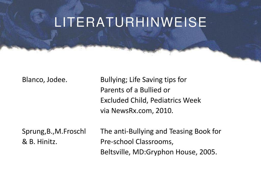 LITERATURHINWEISE Blanco, Jodee. Bullying; Life Saving tips for