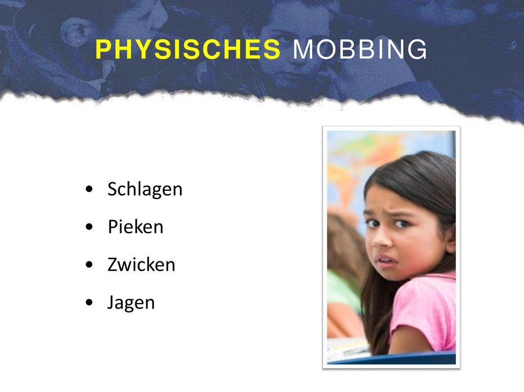 PHYSISCHES MOBBING Schlagen Pieken Zwicken Jagen