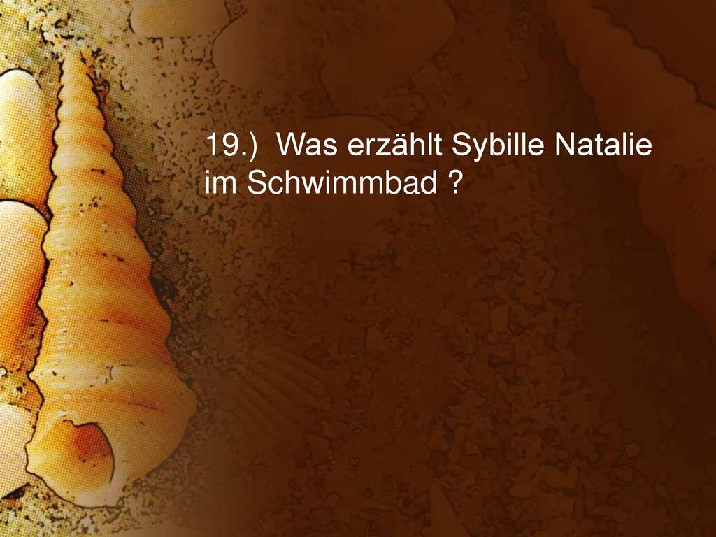 19.) Was erzählt Sybille Natalie im Schwimmbad