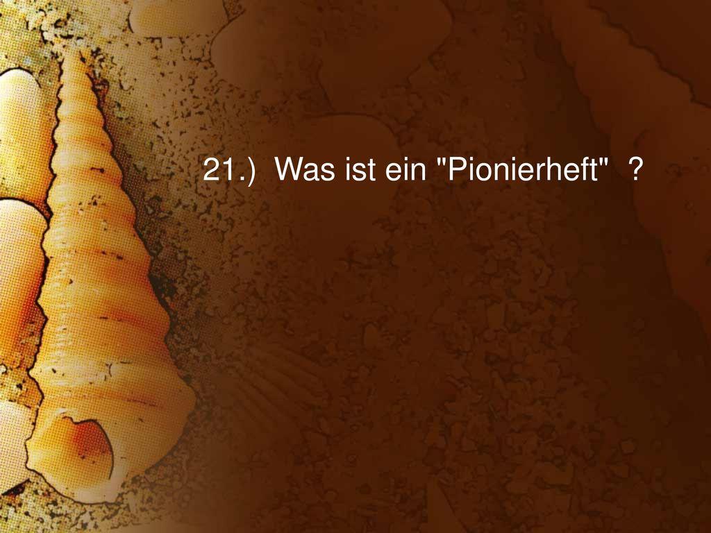 21.) Was ist ein Pionierheft