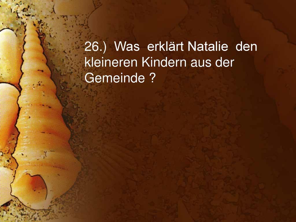 26.) Was erklärt Natalie den kleineren Kindern aus der Gemeinde