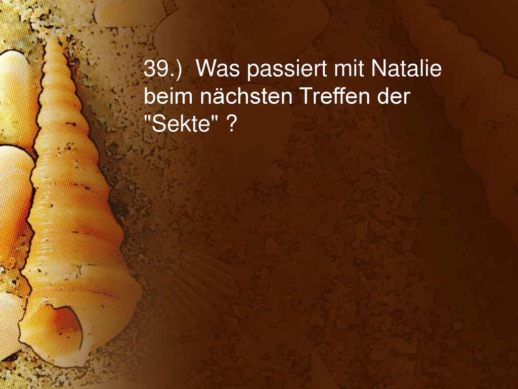 39.) Was passiert mit Natalie beim nächsten Treffen der Sekte