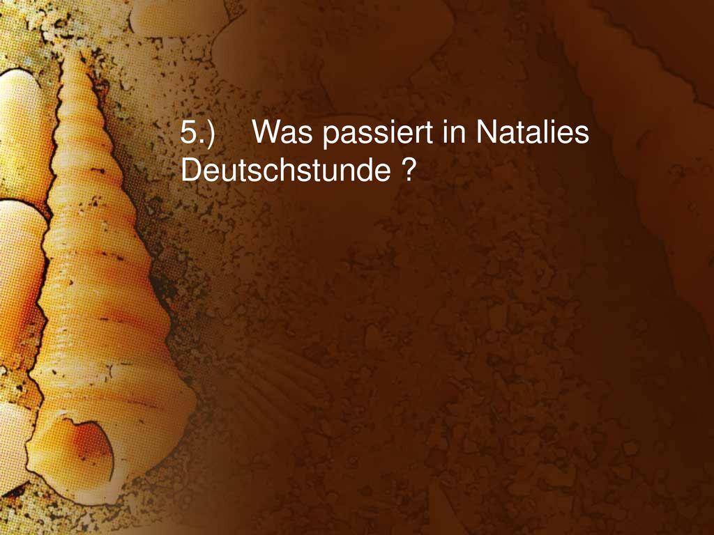 5.) Was passiert in Natalies Deutschstunde