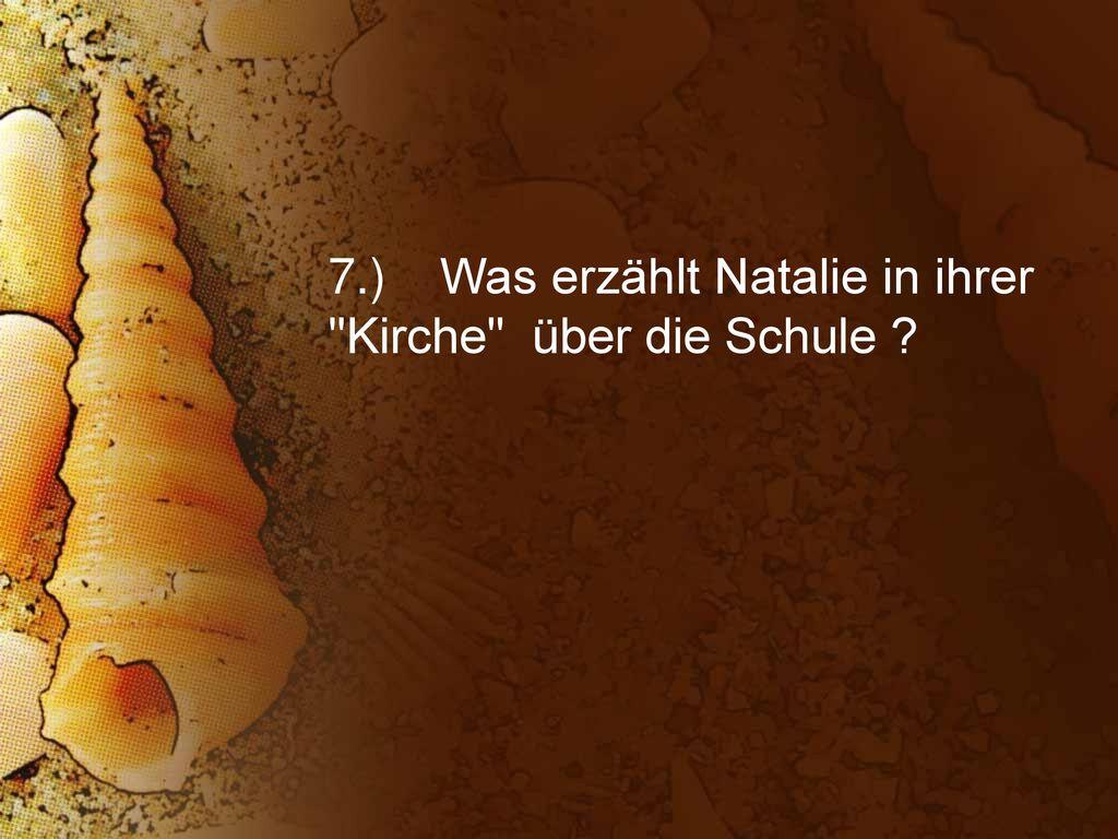 7.) Was erzählt Natalie in ihrer Kirche über die Schule
