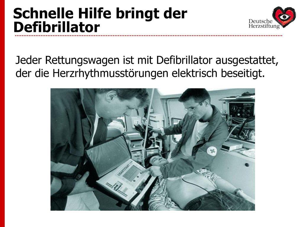 Schnelle Hilfe bringt der Defibrillator