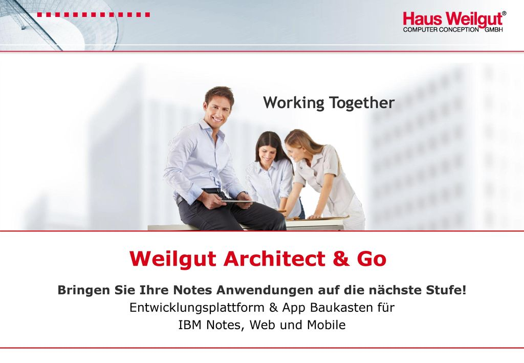 Weilgut Architect & Go Bringen Sie Ihre Notes Anwendungen auf die nächste Stufe! Entwicklungsplattform & App Baukasten für.