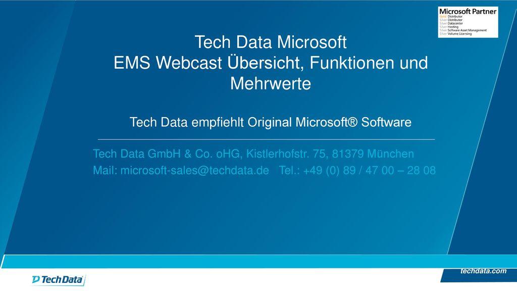 Tech Data Microsoft EMS Webcast Übersicht, Funktionen und Mehrwerte Tech Data empfiehlt Original Microsoft® Software