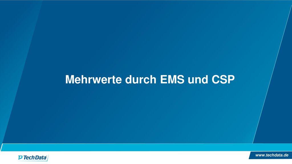 Mehrwerte durch EMS und CSP
