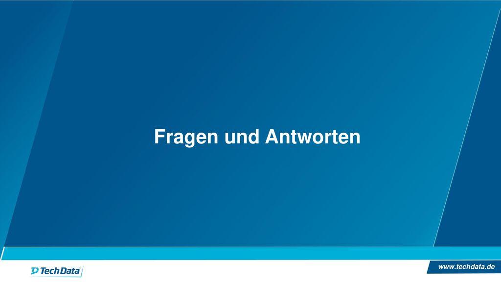Fragen und Antworten Fragen und Antworten www.techdata.de