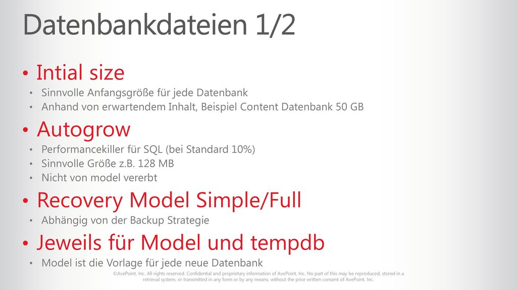 Datenbankdateien 1/2 Intial size Autogrow Recovery Model Simple/Full