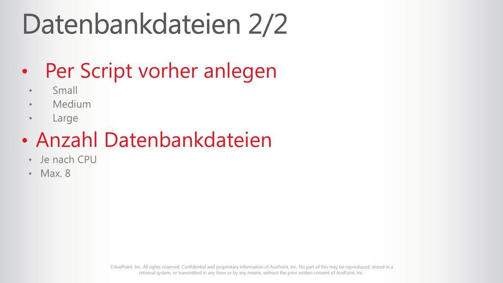 Datenbankdateien 2/2 Per Script vorher anlegen Anzahl Datenbankdateien