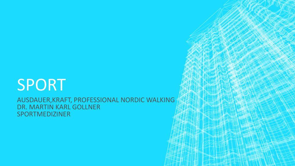 SPORT AUSDAUER,KRAFT, PROFESSIONAL NORDIC WALKING