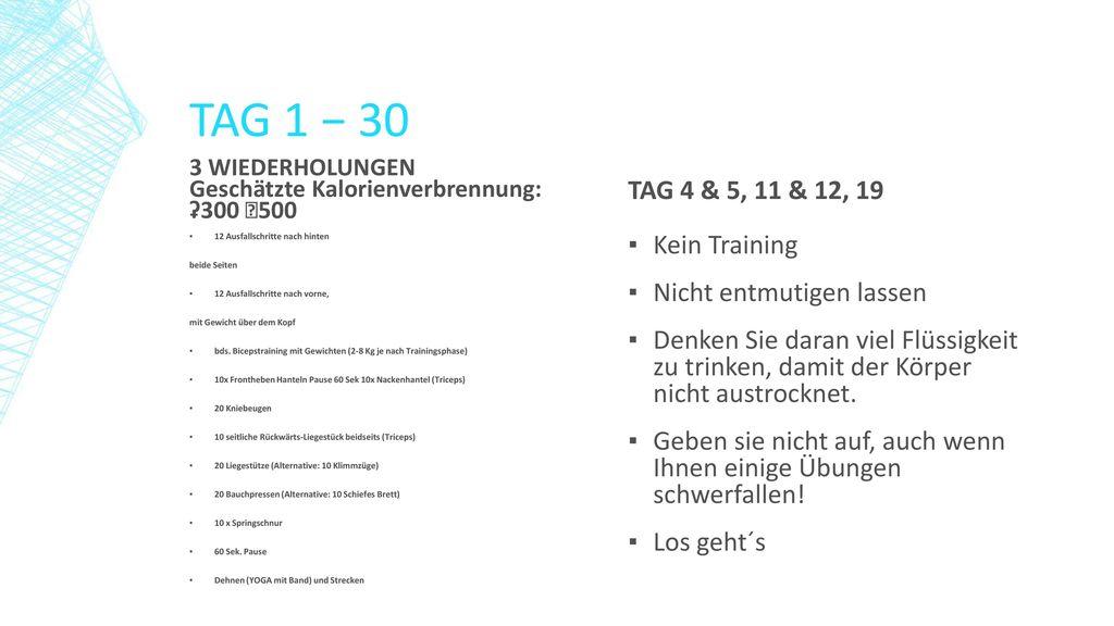 TAG 1 − 30 TAG 4 & 5, 11 & 12, 19 Kein Training