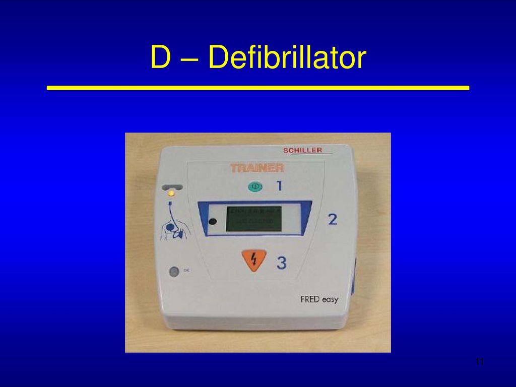 D – Defibrillator