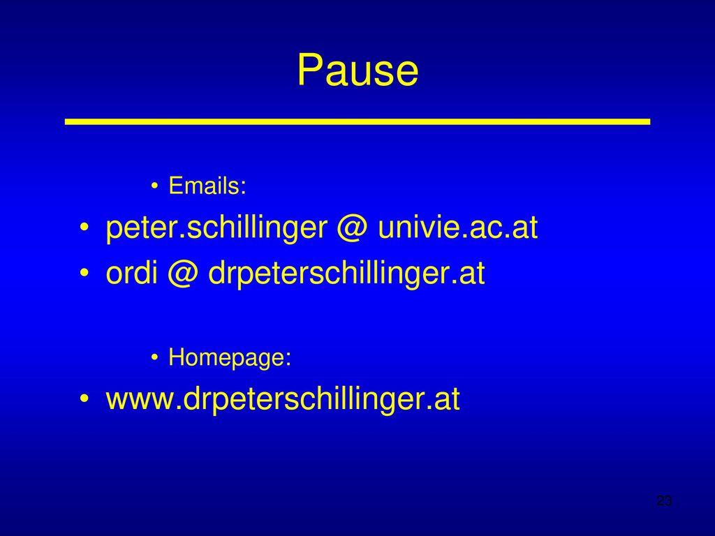 Pause peter.schillinger @ univie.ac.at ordi @ drpeterschillinger.at