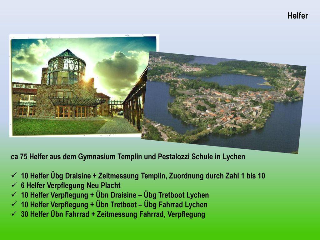 Die Idee Helfer. ca 75 Helfer aus dem Gymnasium Templin und Pestalozzi Schule in Lychen.