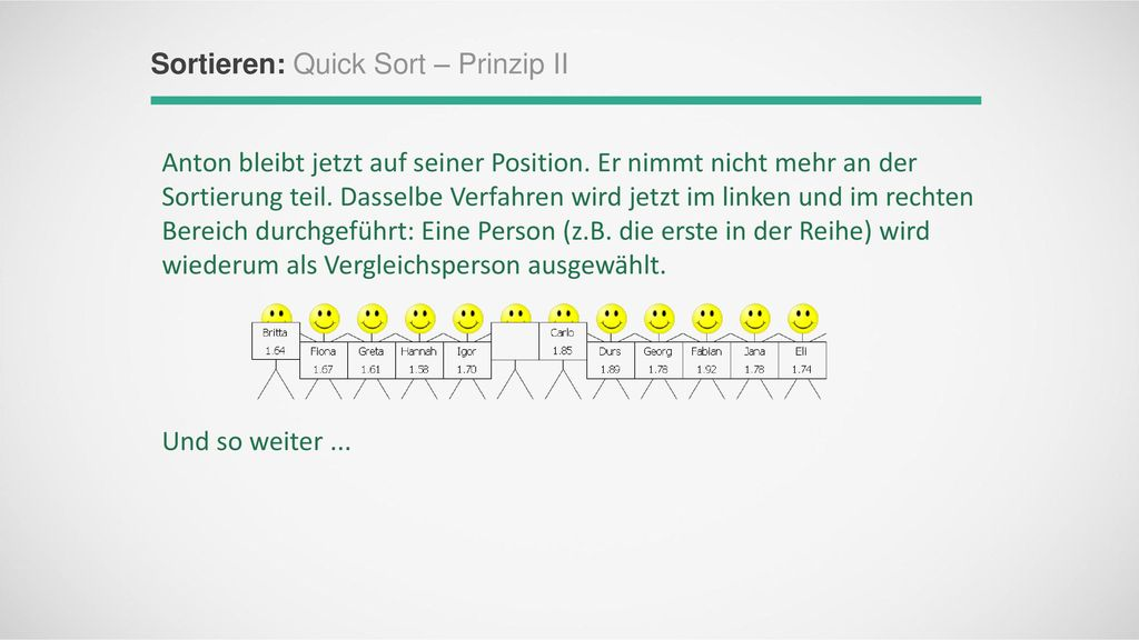 7! = 1*2*3*4*5*6*7 2! = 1*2 1! = 1 0! = 1 7! = 1*2*3*4*5*6*7 2! = 1*2 1! = 1 0! = 1. Sortieren: Quick Sort – Prinzip II.