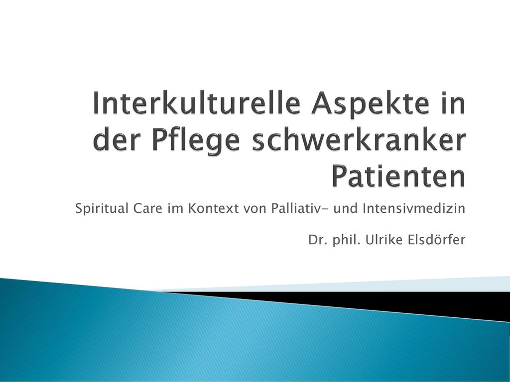 Interkulturelle Aspekte in der Pflege schwerkranker Patienten