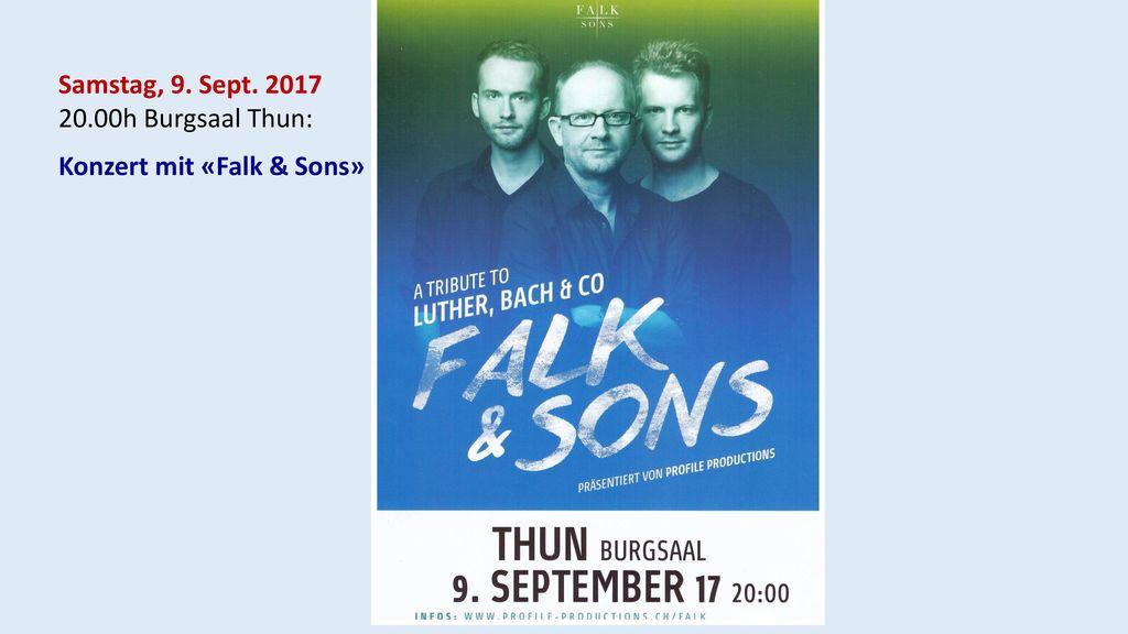 Informationen Samstag, 9. Sept. 2017 20.00h Burgsaal Thun: