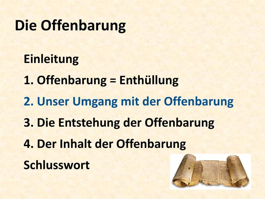 Die Offenbarung Einleitung 1. Offenbarung = Enthüllung 2