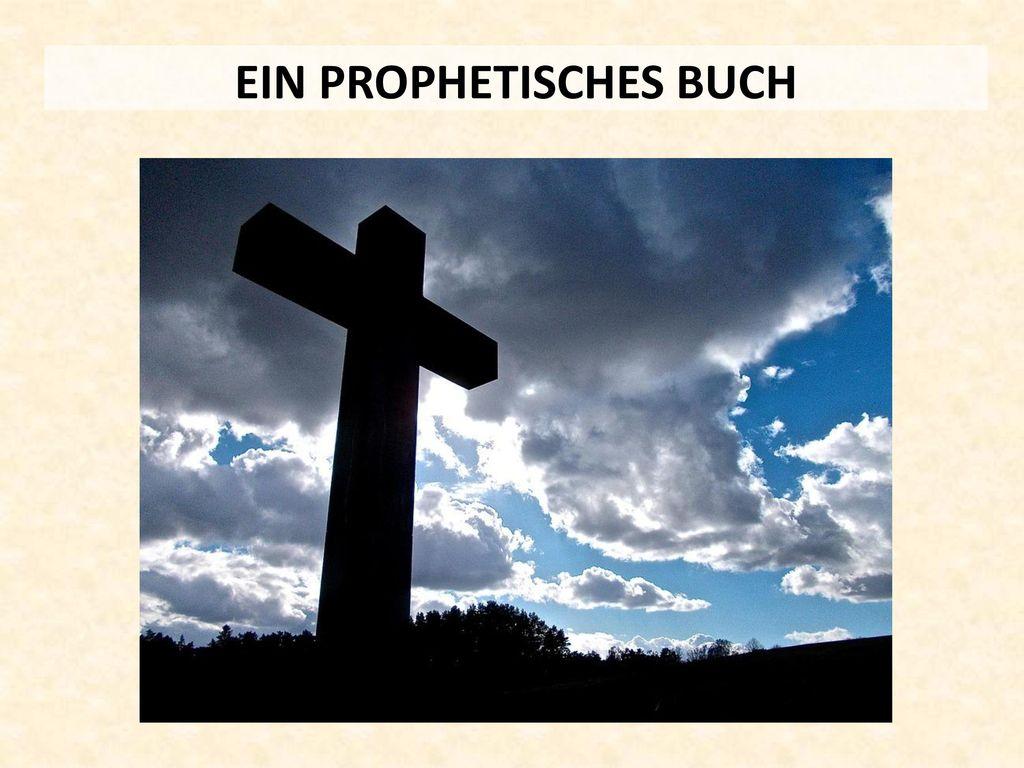 EIN PROPHETISCHES BUCH