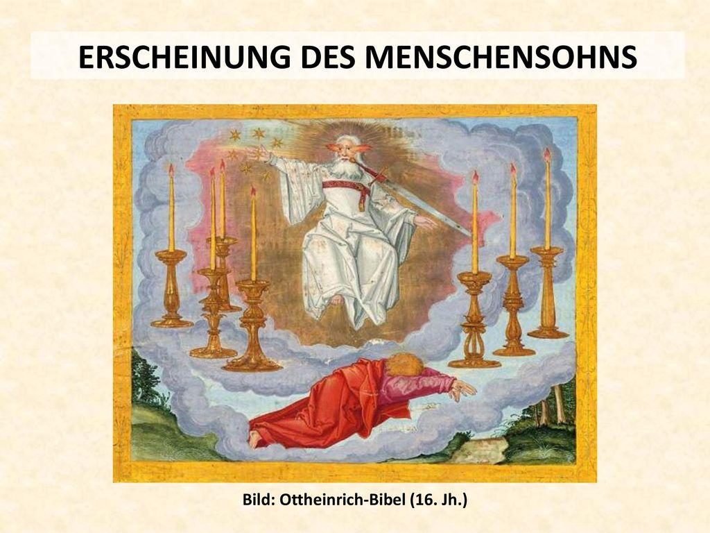 ERSCHEINUNG DES MENSCHENSOHNS Bild: Ottheinrich-Bibel (16. Jh.)