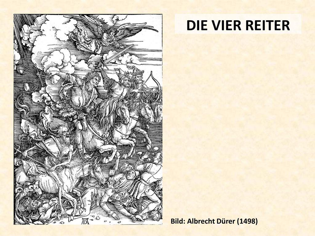 DIE VIER REITER Bild: Albrecht Dürer (1498)