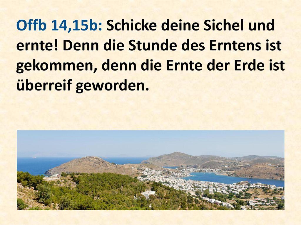 Offb 14,15b: Schicke deine Sichel und ernte