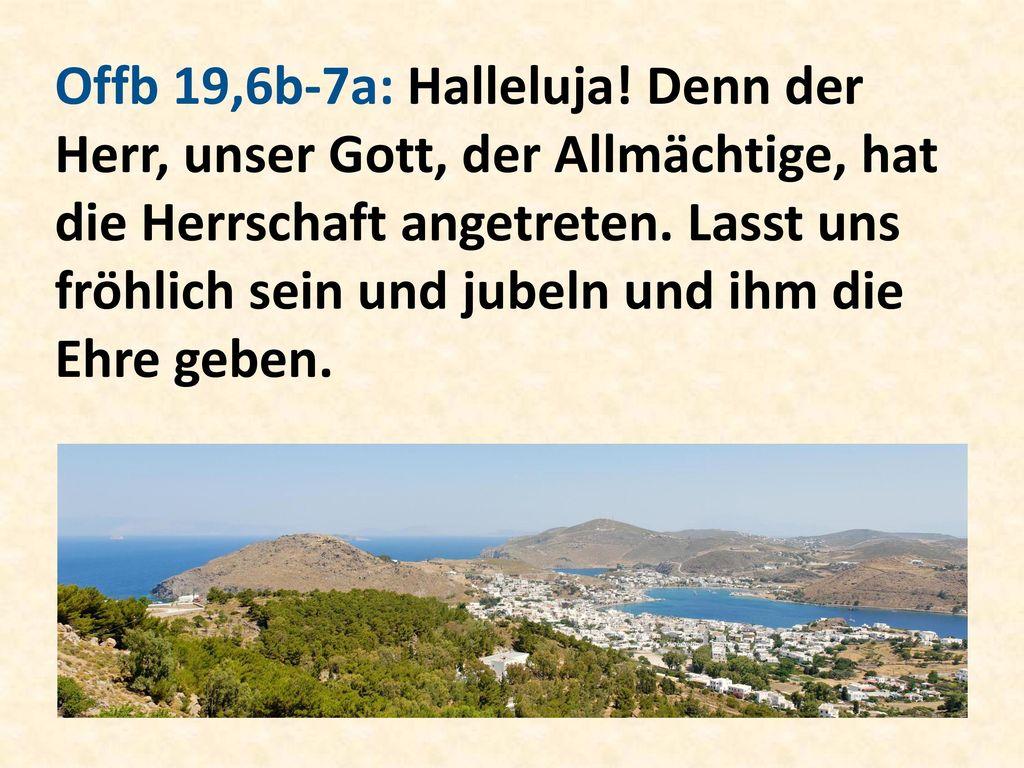 Offb 19,6b-7a: Halleluja.