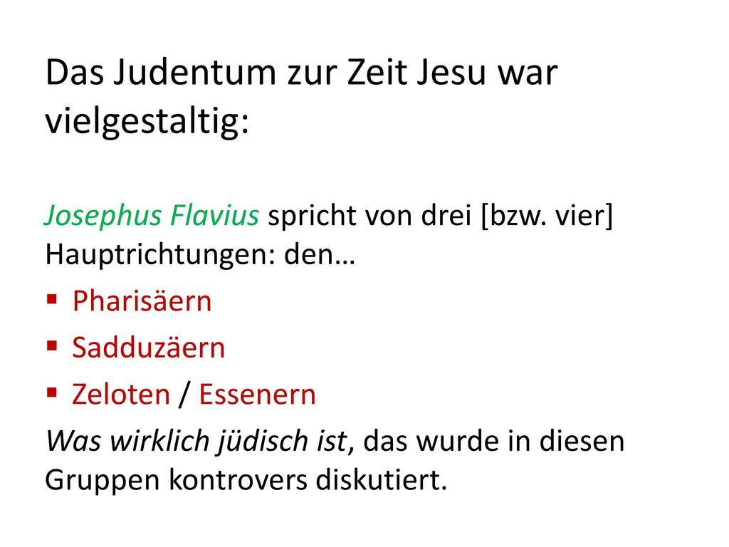 Das Judentum zur Zeit Jesu war vielgestaltig: