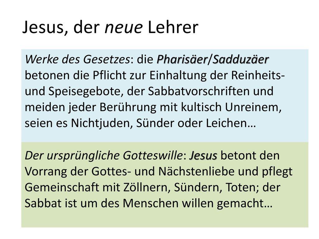 Jesus, der neue Lehrer