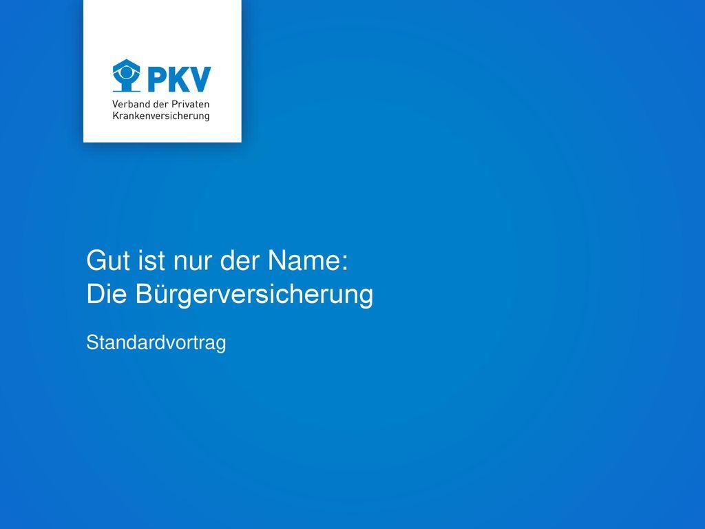 """BÜRGER- VERSICHERUNG Die """"Bürgerversicherung Wieder im Gespräch"""