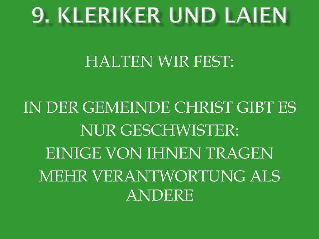 9. KLERIKER UND LAIEN HALTEN WIR FEST: IN DER GEMEINDE CHRIST GIBT ES