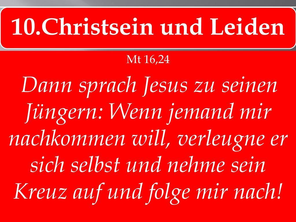 10.Christsein und Leiden Mt 16,24.