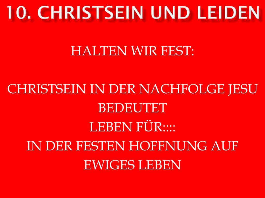 10. Christsein und leiden HALTEN WIR FEST: