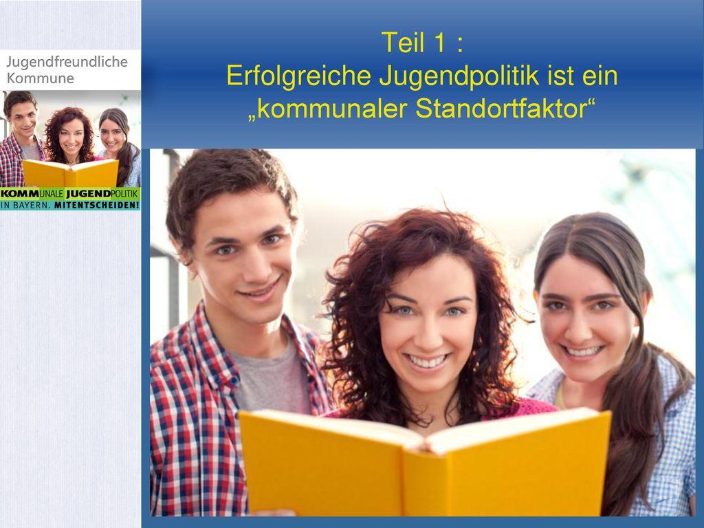 """Teil 1 : Erfolgreiche Jugendpolitik ist ein """"kommunaler Standortfaktor"""