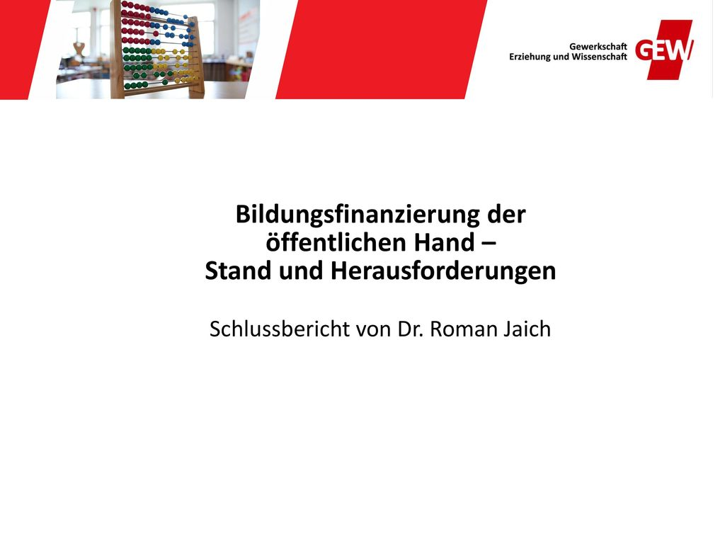 Bildungsfinanzierung der öffentlichen Hand – Stand und Herausforderungen Schlussbericht von Dr.