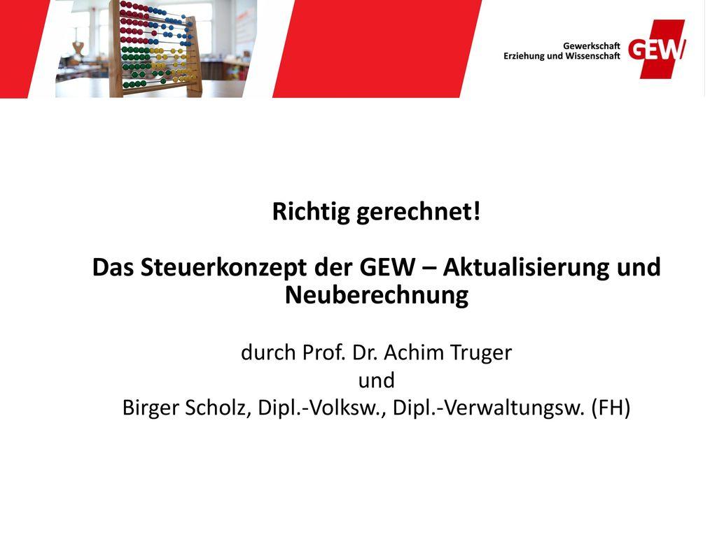 Richtig gerechnet. Das Steuerkonzept der GEW – Aktualisierung und Neuberechnung durch Prof.