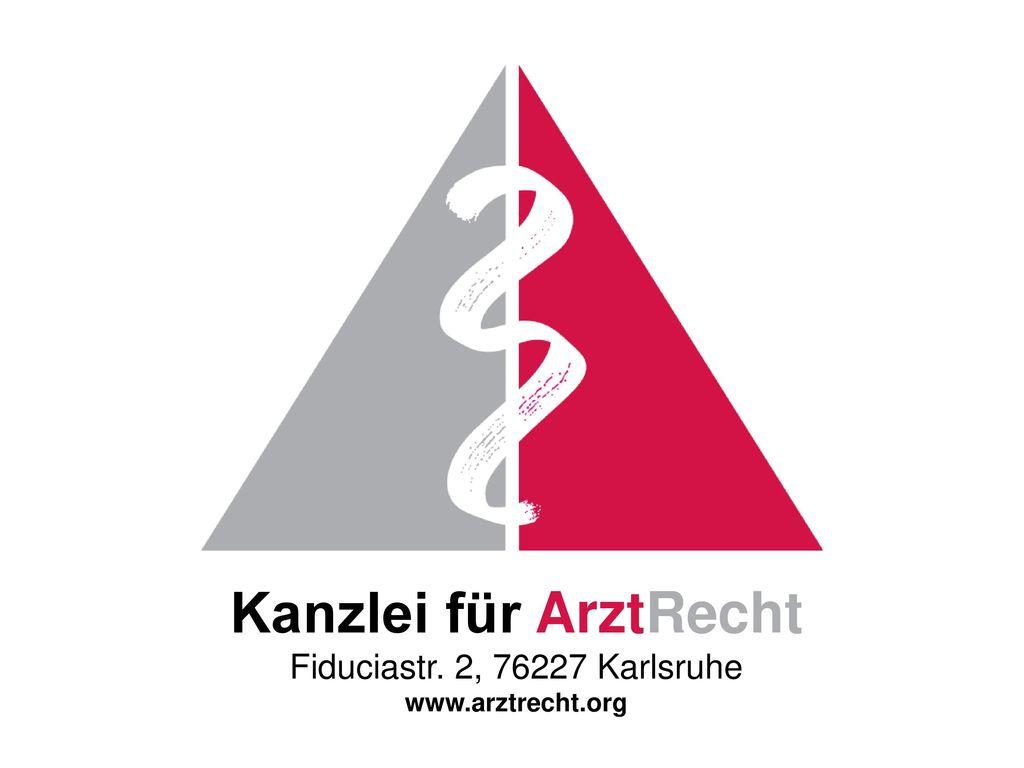 Fiduciastr. 2, 76227 Karlsruhe www.arztrecht.org