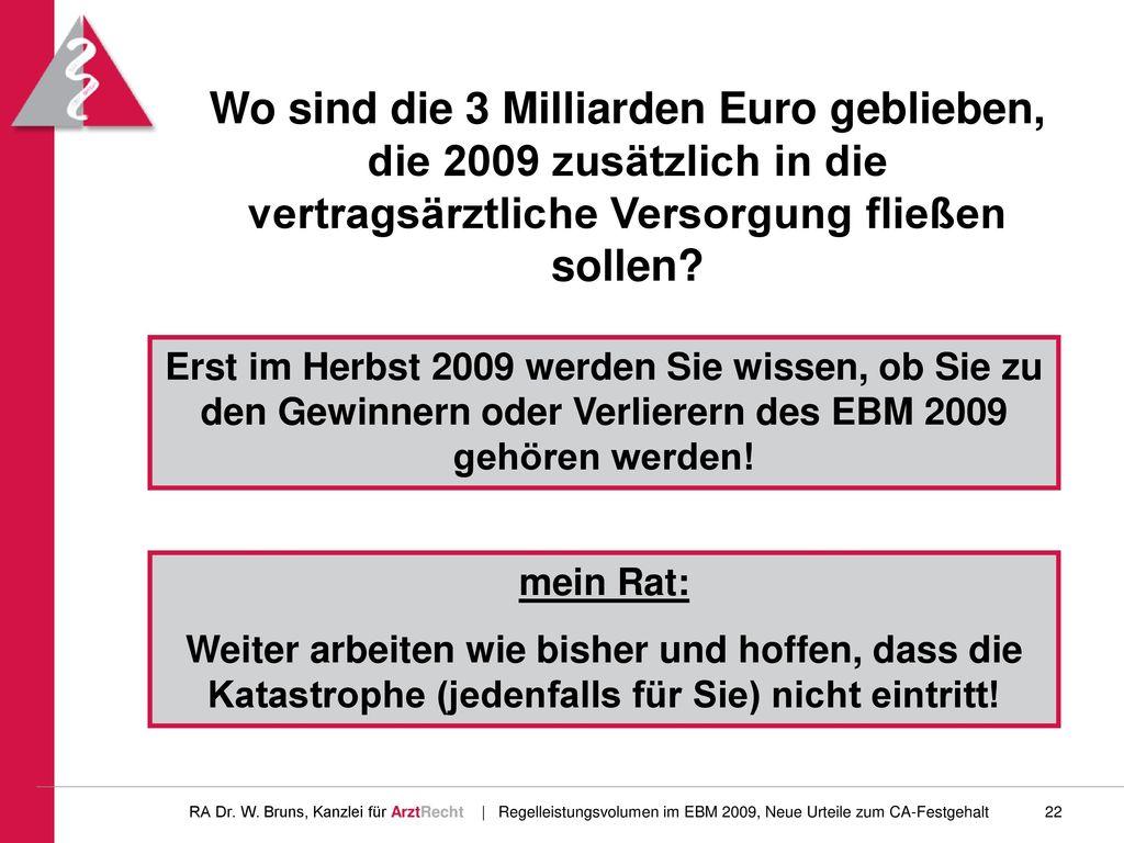 Wo sind die 3 Milliarden Euro geblieben, die 2009 zusätzlich in die vertragsärztliche Versorgung fließen sollen