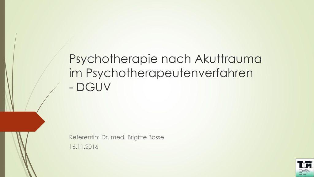 Psychotherapie nach Akuttrauma im Psychotherapeutenverfahren - DGUV