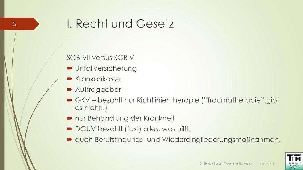 I. Recht und Gesetz SGB VII versus SGB V Unfallversicherung
