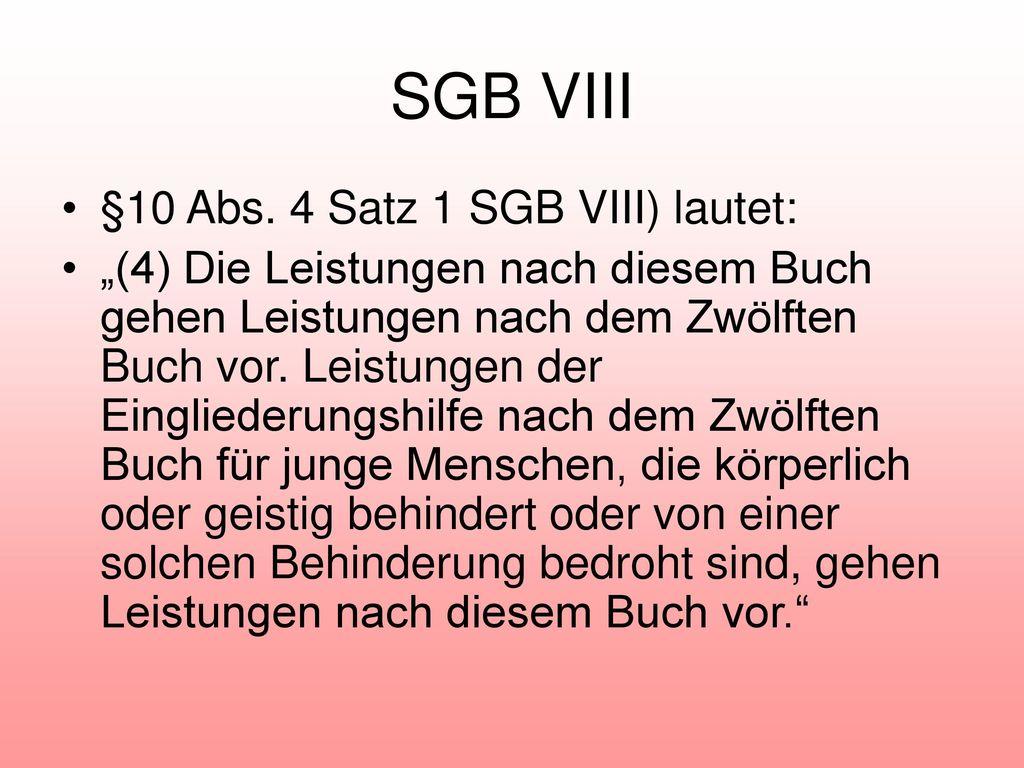 SGB VIII §10 Abs. 4 Satz 1 SGB VIII) lautet: