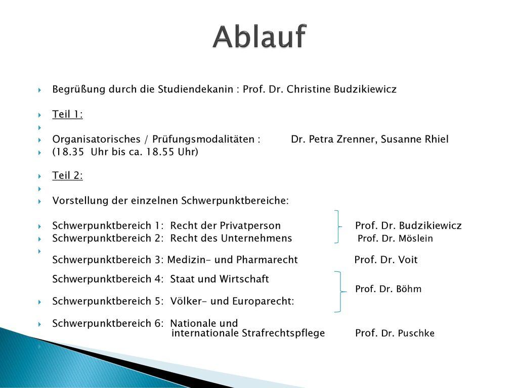Ablauf Begrüßung durch die Studiendekanin : Prof. Dr. Christine Budzikiewicz. Teil 1: