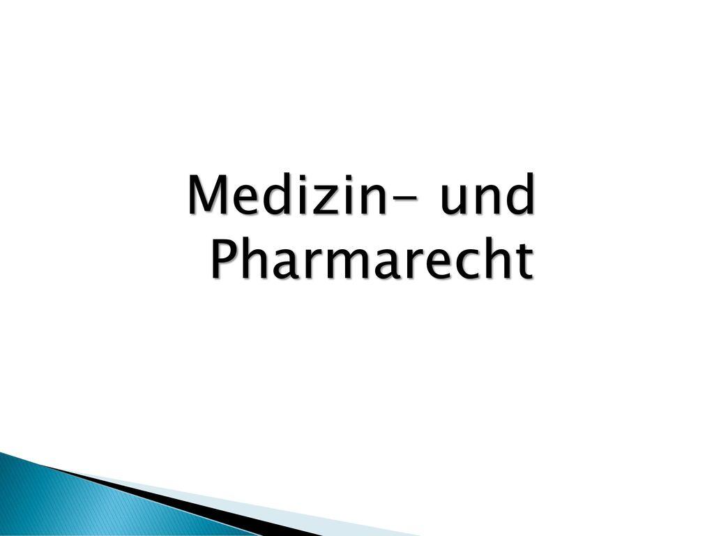 Medizin- und Pharmarecht