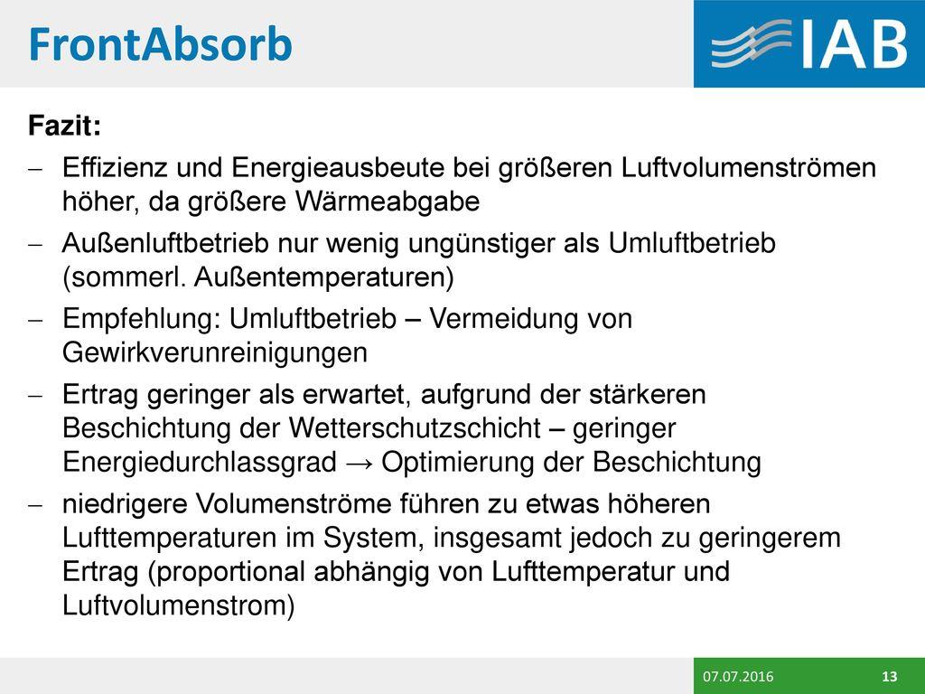 FrontAbsorb Fazit: Effizienz und Energieausbeute bei größeren Luftvolumenströmen höher, da größere Wärmeabgabe.