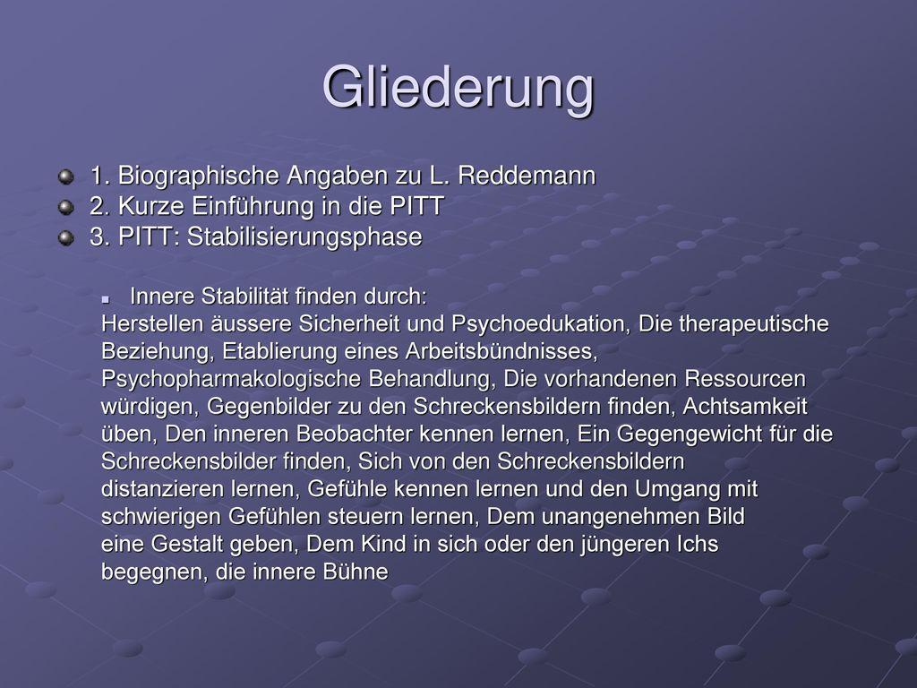 Gliederung 1. Biographische Angaben zu L. Reddemann